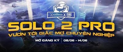Giải đấu Solo 2 Pro sẽ giúp các game thủ tham dự được 'vươn tới giấc mơ chuyên nghiệp'.