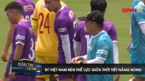ĐT Việt Nam rèn thể lực giữa thời tiết nắng nóng