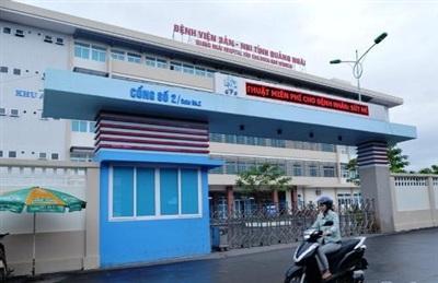 Bệnh viện Sản-Nhi Quảng Ngãi, nơi xảy ra sự cố cấp nhầm thuốc cho sản phụ T.