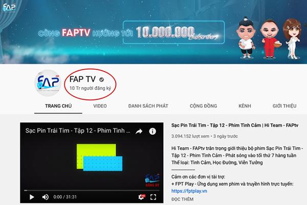Kênh Youtube của FAP TV có lượt xem 'khủng'.