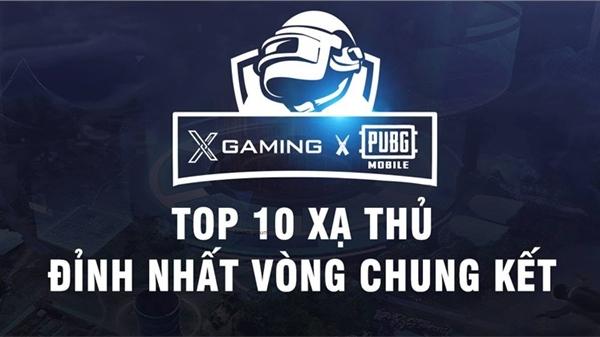 Top 10 tuyển thủ xuất sắc nhất giải đấu Xgaming x PUBG MOBILE: SOLO 2 PRO